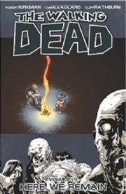 The Walking Dead Here We Remain Volume 9 Graphic Novel Robert Kirkman Image Comics